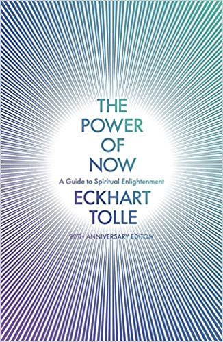 The Power of Now: A Guide to Spiritual Enlightenment: (20th Anniversary Edition) by Eckhart Tolle (Author)